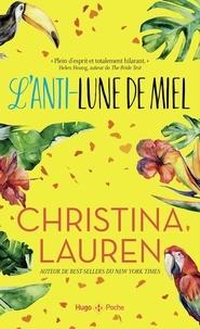 Christina Lauren - L'anti-lune de miel.