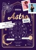 Shera Kerienski - Astrobook - Le guide pour aller mieux dans ta vie.