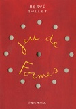 Jeu de formes / Hervé Tullet | Tullet, Hervé (1958-....)