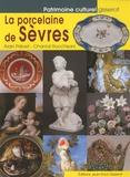 Alain Prévet et Chantal Rocchisani - La porcelaine de Sèvres.