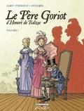 Philippe Thirault et Thierry Lamy - Le Père Goriot d'Honoré de Balzac Tome 1 : .