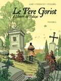 Thierry Lamy et Philippe Thirault - Le Père Goriot d'Honoré de Balzac Tome 2 : .