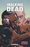 Robert Kirkman et Charlie Adlard - Walking Dead Tome 7 : Dans l'oeil du cyclone.