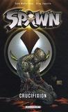 Todd McFarlane - Spawn Tome 7 : Crucifixion.