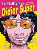 Emmanuel Reuzé et Didier Super - La vraie vie de Didier Super.