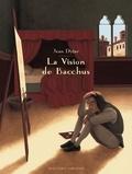 La vision de Bacchus / Jean Dytar   Dytar, Jean. Auteur