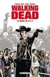 Tony Moore et Charlie Adlard - Walking Dead - Le guide de A à Z.