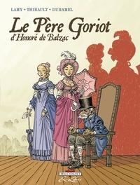 Thierry Lamy et Philippe Thirault - Le Père Goriot d'Honoré de Balzac.