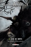 Todd McFarlane et Szymon Kudranski - Spawn Tome 4 : Jeux de dupes.