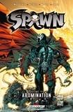 Todd McFarlane et Brian Holguin - Spawn Tome 13 : Abomination.