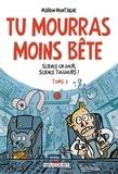 Marion Montaigne - Tu mourras moins bête T03 : Science un jour, science toujours !.