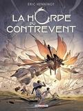 Eric Henninot - La Horde du contrevent Tome 2 : L'escadre frêle.