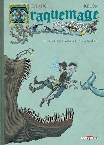 Traquemage. 2, Le chant vaseux de la sirène / Lupano, Relom | Lupano, Wilfrid (1971-....). Auteur