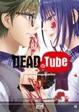 Mikoto Yamaguchi et Touta Kitakawa - Dead Tube Tome 1 : .