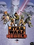 Martin Fisher et Ingo Römling - Star Wars Rebels Tome 3 : Cargaison empoisonnée ; La vision d'Ezra ; Le Point de vue du Sénat.