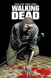 Robert Kirkman et Charlie Adlard - Walking Dead Tome 26 : L'appel aux armes.
