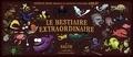 Patrick Baud et Eric Salch - Axolot Hors-série : Le bestiaire extraordinaire.
