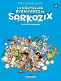 Nicolas Pothier et Geoffroy Rudowski - Les nouvelles aventures de Sarkozix Tome 2 : Instincts primaires.