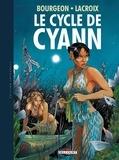 François Bourgeon et Claude Lacroix - Le cycle de Cyann Intégrale : .