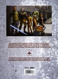 Star Wars Rebels Tome 7 La grande évasion ; Les gangsters de Galzez ; Le vol du cochon globe