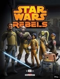 Martin Fisher et Ingo Römling - Star Wars Rebels Tome 8 : .