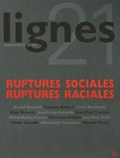 Daniel Bensaïd et Etienne Balibar - Lignes N° 21, Novembre 2006 : Ruptures sociales, ruptures raciales.