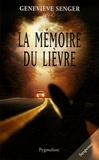 Geneviève Senger - La mémoire du lièvre.