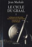 Jean Markale - Le cycle du Graal Tome 1 : La Naissance du Roi Arthur ; Les Chevaliers de la Table Ronde ; Lancelot du Lac ; La Fée Morgane.
