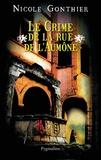 Nicole Gonthier - Le crime de la Rue de l'Aumône.