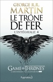 Le trône de fer : roman : l'intégrale. 4 / George R. R. Martin | Martin, George R. R. (1948-....). Auteur