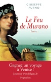Giuseppe Furno - Le Feu de Murano Tome 1 : .