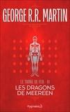 George R.R. Martin et Patrick Marcel - Le Trône de Fer (Tome 14) - Les Dragons de Meereen.