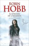 Robin Hobb - Le Fou et l'Assassin Tome 6 : Le destin de l'assassin.