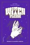 Jack Parker et  Diglee - Witch Please - Grimoire de la sorcière moderne.