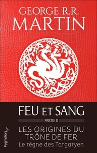 George R. R. Martin - Feu et sang Tome 2 : .