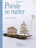 Isabelle Guiot-Hullot - Poésie de papier.