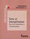 Christian Berner et Denis Thouard - Sens et interprétation - Pour une introduction à l'herméneutique.