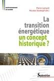 Pierre Lamard et Nicolas Stoskopf - La transition énergétique : un concept historique ?.