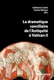 Guillaume Cuchet et Charles Mériaux - La dramatique conciliaire de l'Antiquité à Vatican II.