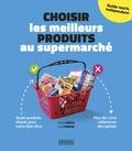 David Costa et Léa Turpin - Choisir les meilleurs produits au supermarché.