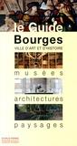 Anna Moirin et Brigitte Stiévenard - Bourges - Musées, architectures, paysages.