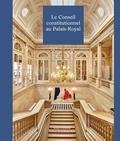 Christophe Bottineau et Denys de Béchillon - Le conseil constitutionnel au Palais-Royal.