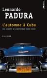 Leonardo Padura - L'automne à Cuba.