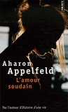 Aharon Appelfeld - L'amour soudain.