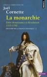 Joël Cornette - Histoire de la France politique - Tome 2, La Monarchie, Entre Renaissance et Révolution 1515-1792.