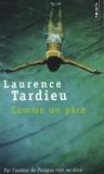 Laurence Tardieu - Comme un père.