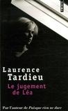 Laurence Tardieu - Le jugement de Léa.