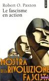 Le fascisme en action / Robert O. Paxton | Paxton, Robert O. (1932-....). Auteur