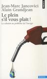 Jean-Marc Jancovici et Alain Grandjean - Le plein s'il vous plaît ! - La solution au problème de l'énergie.
