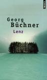 Georg Büchner - Lenz - Suivi de Monsieur L et de Le Dialogue dans la montagne.
